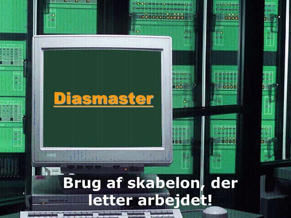 Diasmaster Brug af skabelon, der letter arbejdet!