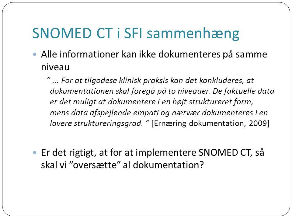 SNOMED CT i SFI sammenhæng Alle informationer kan ikke dokumenteres på samme niveau ...