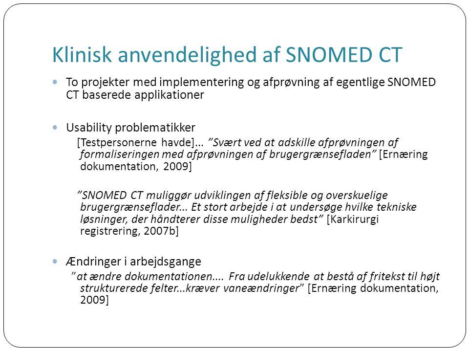 Klinisk anvendelighed af SNOMED CT To projekter med implementering og afprøvning af egentlige SNOMED CT baserede applikationer Usability problematikker [Testpersonerne havde]...