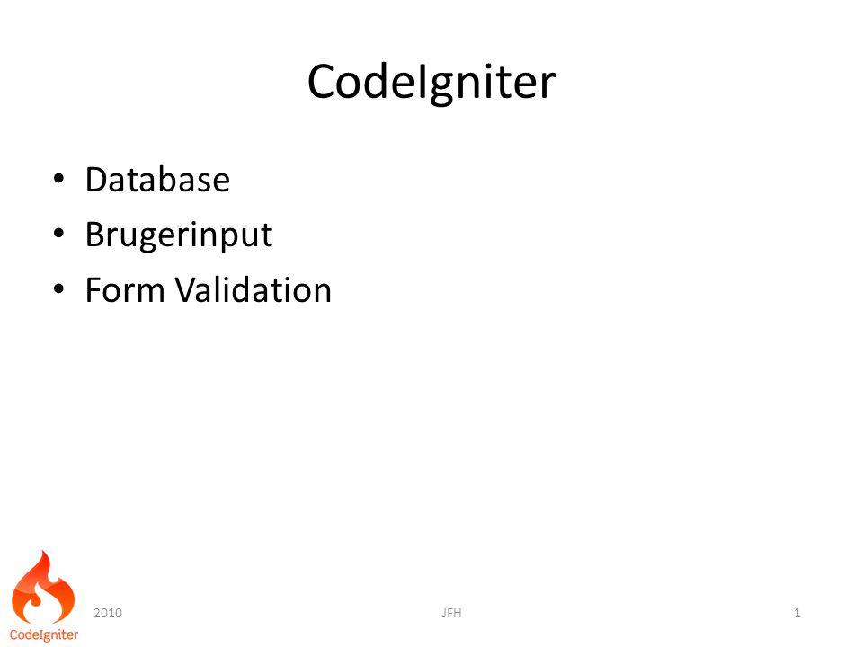 CodeIgniter Database Brugerinput Form Validation 20101JFH