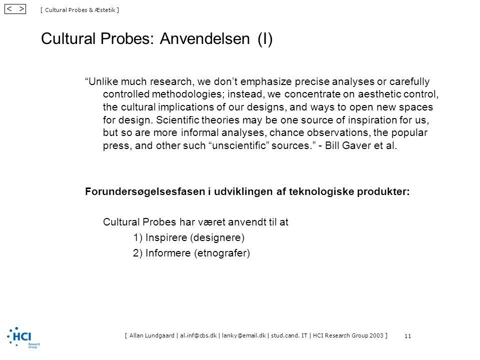 [ Cultural Probes & Æstetik ] < > [ Allan Lundgaard | al.inf@cbs.dk | lanky@email.dk | stud.cand.