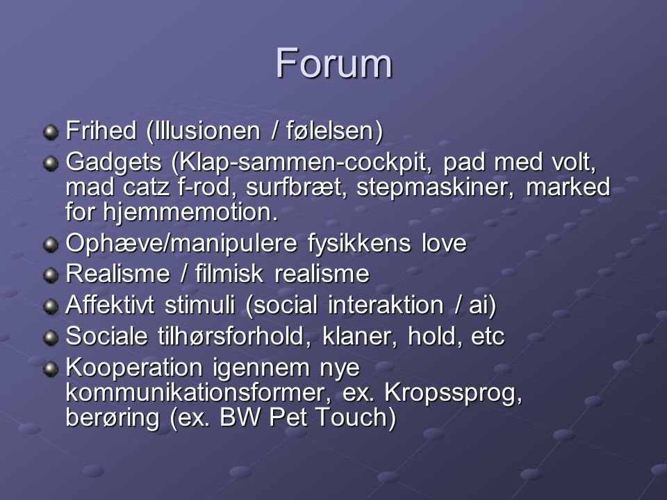 Forum Frihed (Illusionen / følelsen) Gadgets (Klap-sammen-cockpit, pad med volt, mad catz f-rod, surfbræt, stepmaskiner, marked for hjemmemotion.