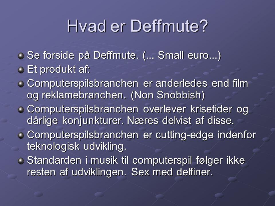 Hvad er Deffmute. Se forside på Deffmute. (...