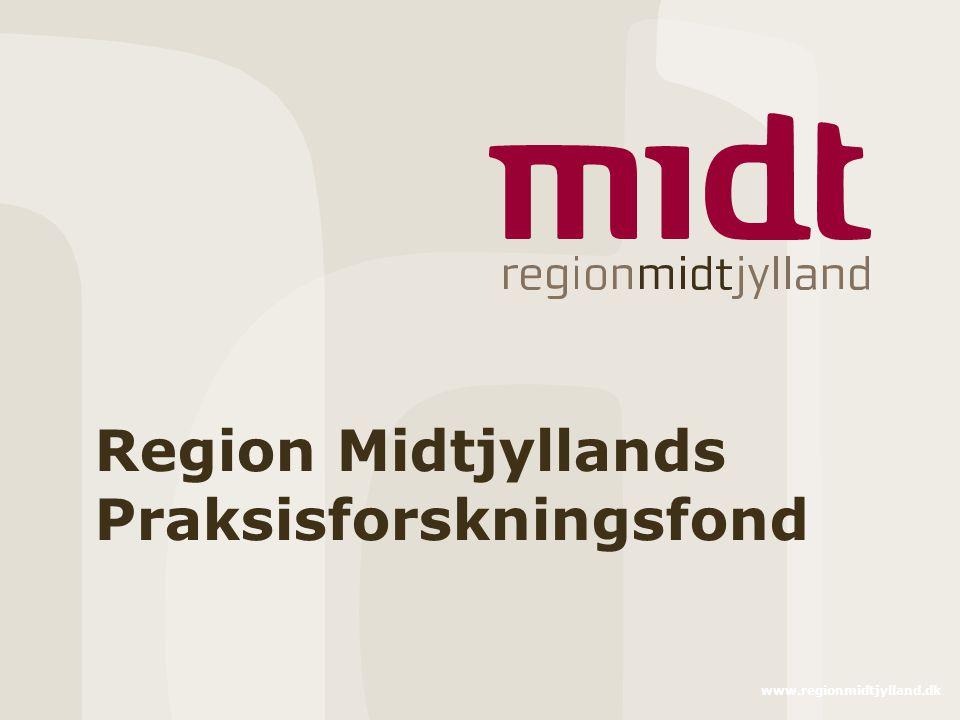 www.regionmidtjylland.dk Region Midtjyllands Praksisforskningsfond