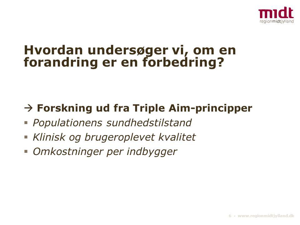 6 ▪ www.regionmidtjylland.dk Hvordan undersøger vi, om en forandring er en forbedring.