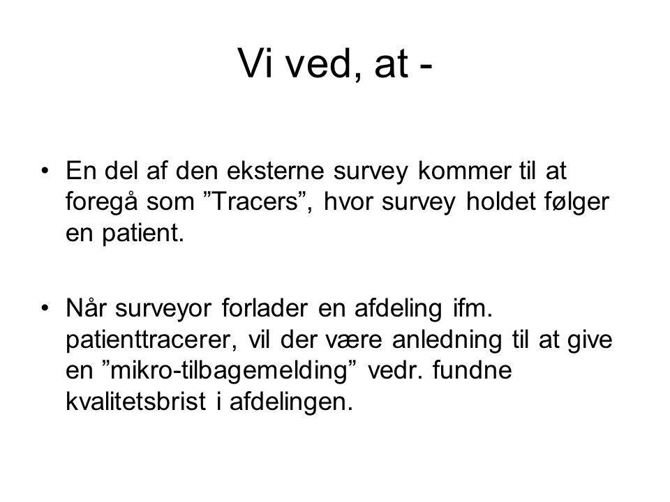 Vi ved, at - En del af den eksterne survey kommer til at foregå som Tracers , hvor survey holdet følger en patient.