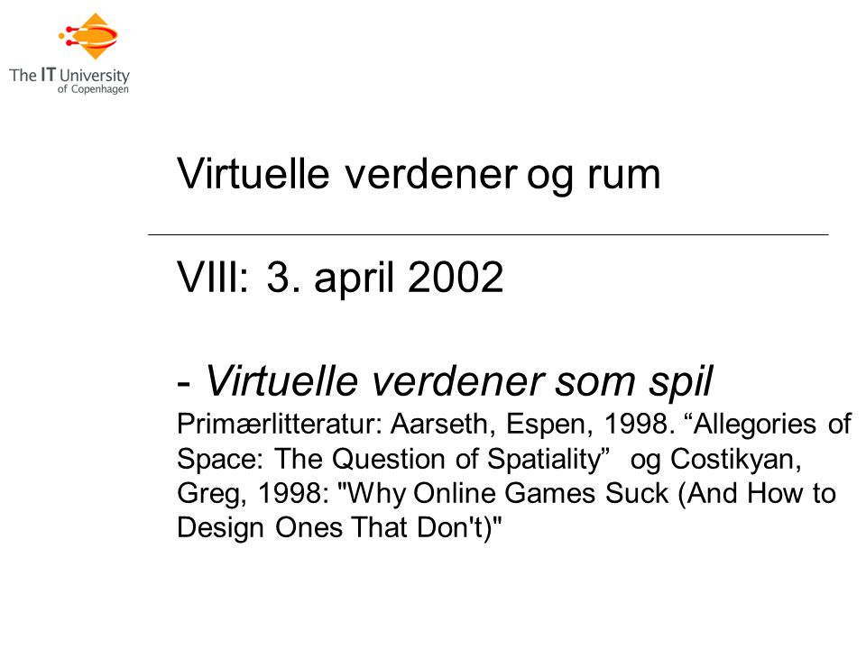 Virtuelle verdener og rum VIII: 3.