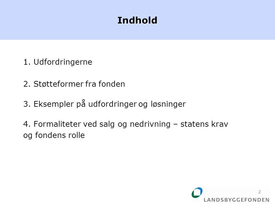 1. Udfordringerne 2. Støtteformer fra fonden 3. Eksempler på udfordringer og løsninger 4.