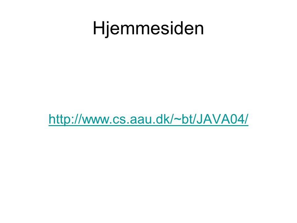 Hjemmesiden http://www.cs.aau.dk/~bt/JAVA04/