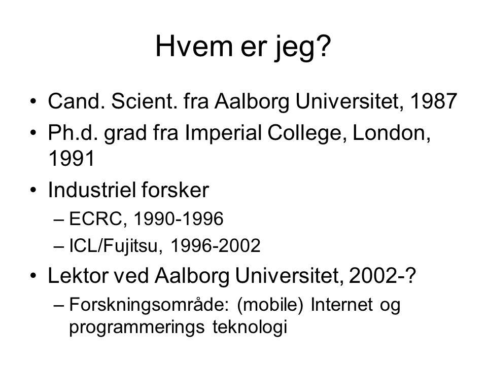 Hvem er jeg. Cand. Scient. fra Aalborg Universitet, 1987 Ph.d.