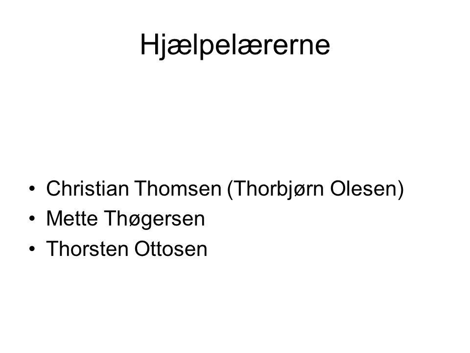 Hjælpelærerne Christian Thomsen (Thorbjørn Olesen) Mette Thøgersen Thorsten Ottosen