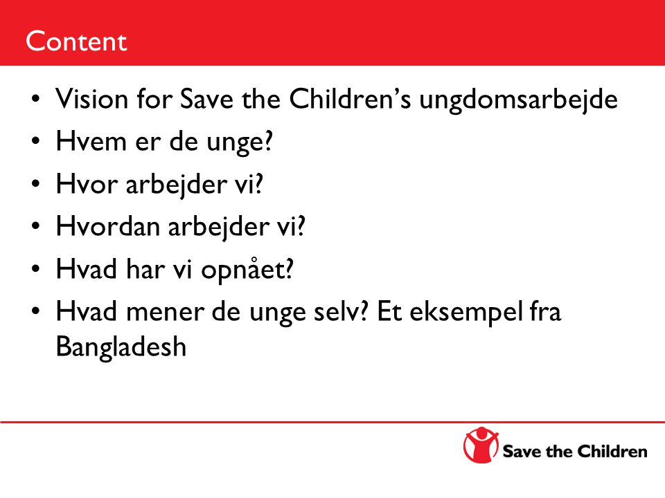 Content Vision for Save the Children's ungdomsarbejde Hvem er de unge.