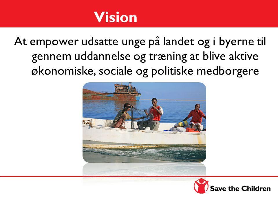 Vision At empower udsatte unge på landet og i byerne til gennem uddannelse og træning at blive aktive økonomiske, sociale og politiske medborgere