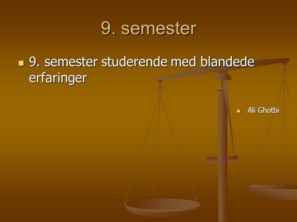 9. semester 9. semester studerende med blandede erfaringer 9.