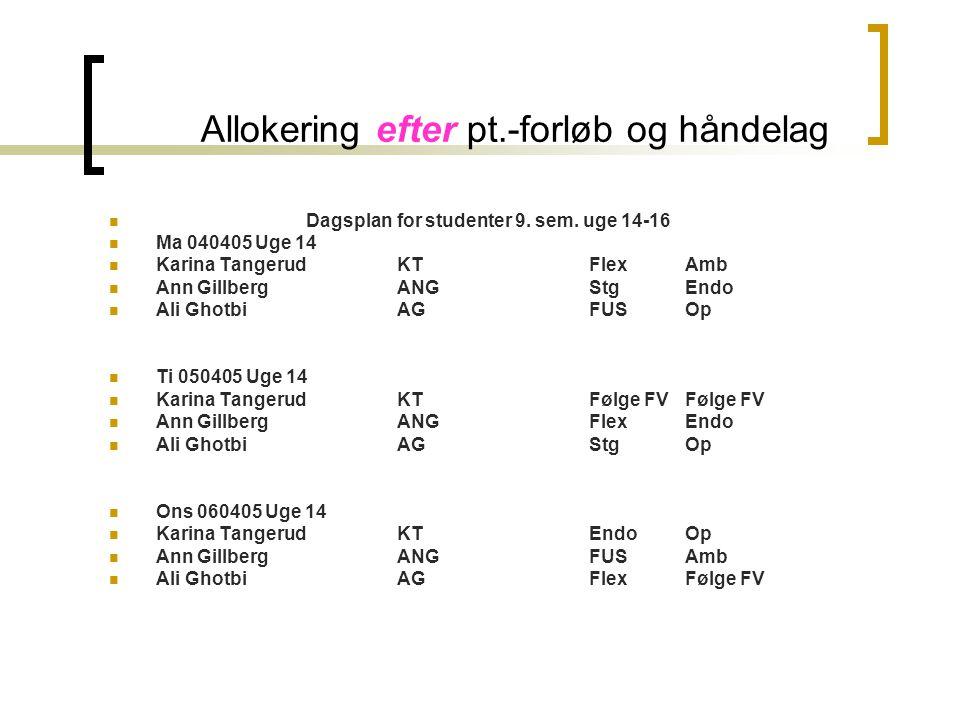 Allokering efter pt.-forløb og håndelag Dagsplan for studenter 9.