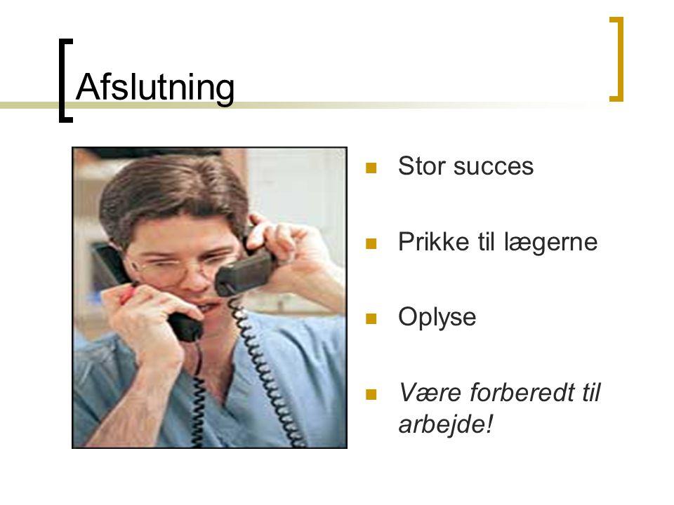 Afslutning Stor succes Prikke til lægerne Oplyse Være forberedt til arbejde!