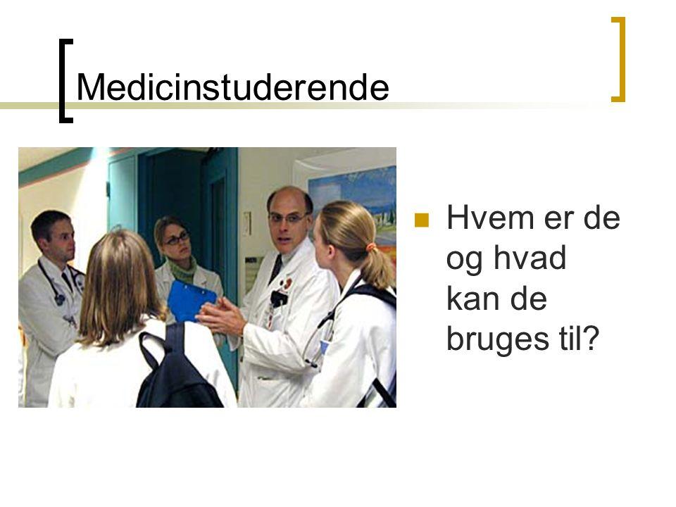Medicinstuderende Hvem er de og hvad kan de bruges til