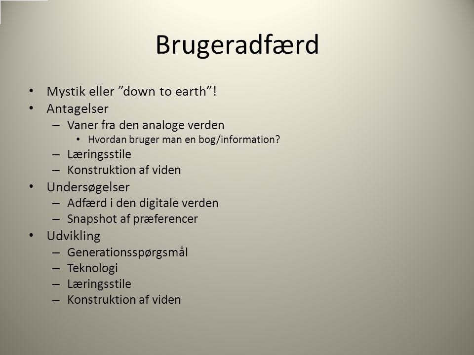 Brugeradfærd Mystik eller down to earth .