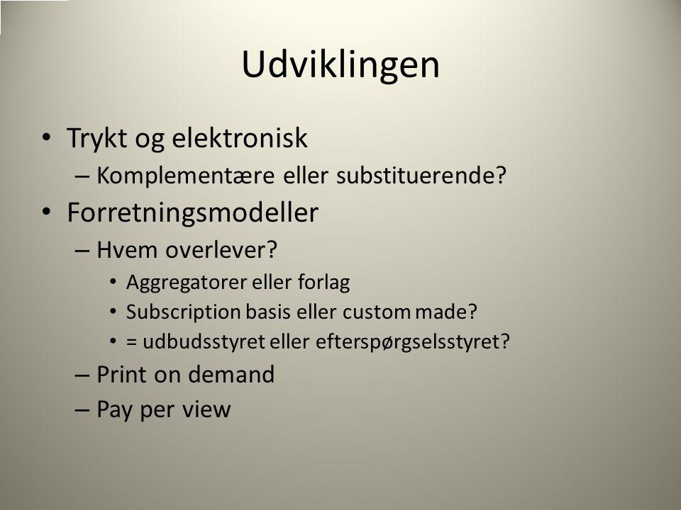 Udviklingen Trykt og elektronisk – Komplementære eller substituerende.