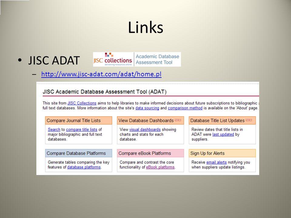 Links JISC ADAT – http://www.jisc-adat.com/adat/home.pl http://www.jisc-adat.com/adat/home.pl