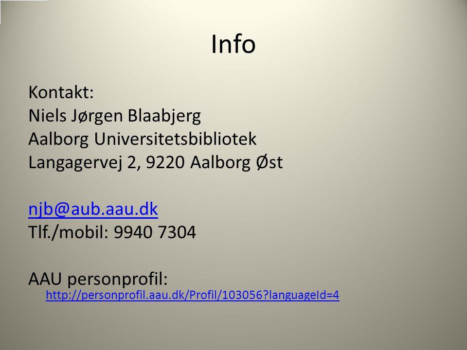 Info Kontakt: Niels Jørgen Blaabjerg Aalborg Universitetsbibliotek Langagervej 2, 9220 Aalborg Øst njb@aub.aau.dk Tlf./mobil: 9940 7304 AAU personprofil: http://personprofil.aau.dk/Profil/103056 languageId=4 http://personprofil.aau.dk/Profil/103056 languageId=4
