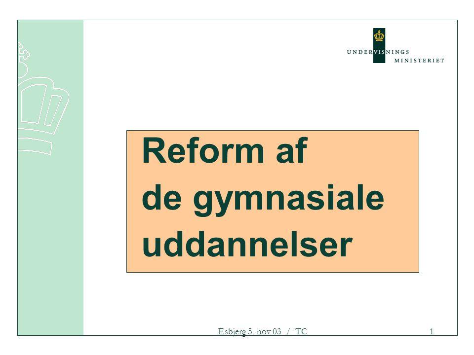Esbjerg 5. nov 03 / TC1 Reform af de gymnasiale uddannelser