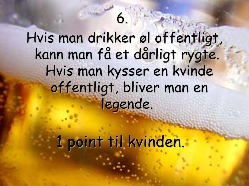 6. Hvis man drikker øl offentligt, kann man få et dårligt rygte.