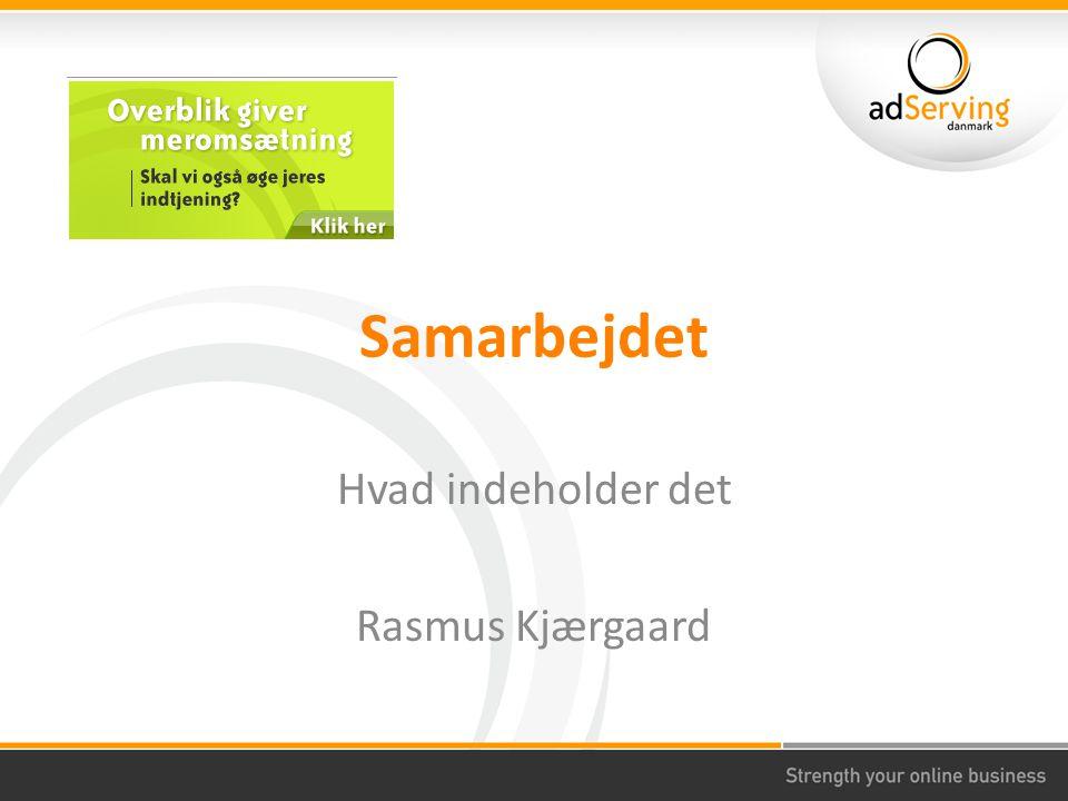 Samarbejdet Hvad indeholder det Rasmus Kjærgaard