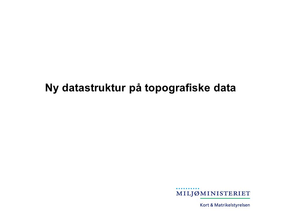 Ny datastruktur på topografiske data