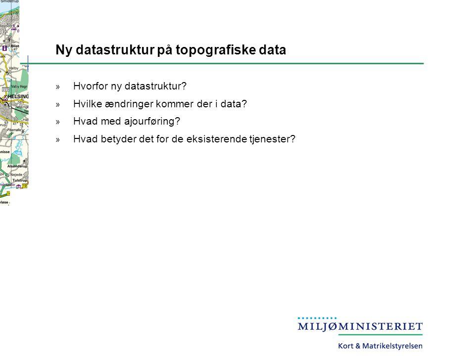 » Hvorfor ny datastruktur. » Hvilke ændringer kommer der i data.