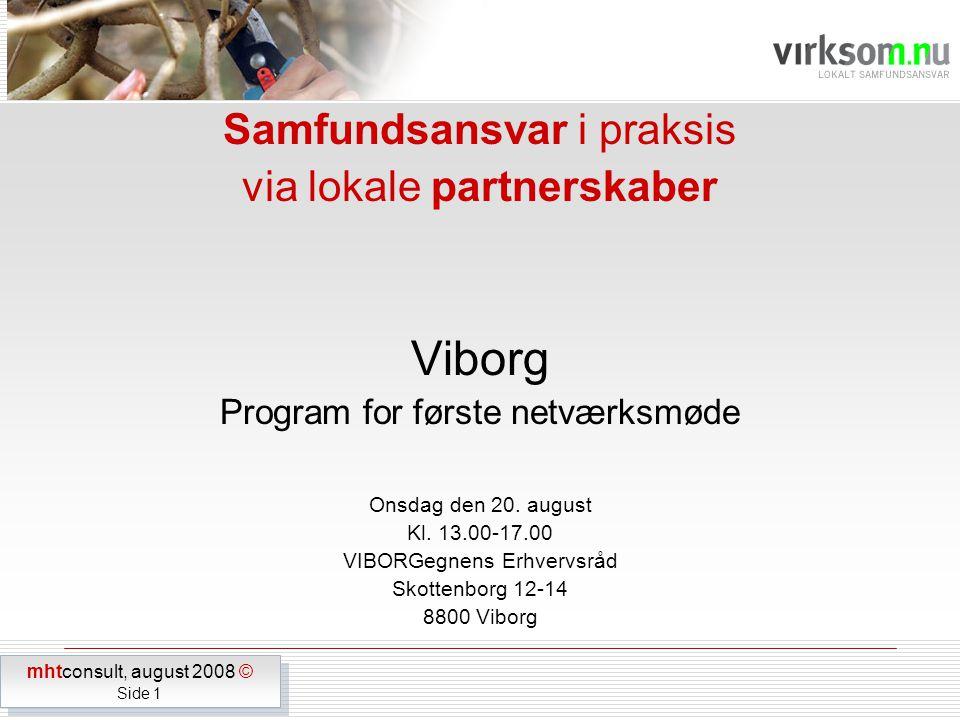 Samfundsansvar i praksis via lokale partnerskaber Viborg Program for første netværksmøde Onsdag den 20.