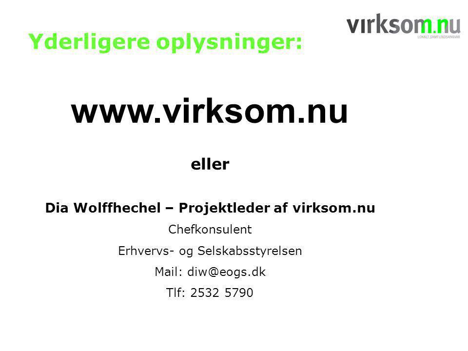 www.virksom.nu eller Dia Wolffhechel – Projektleder af virksom.nu Chefkonsulent Erhvervs- og Selskabsstyrelsen Mail: diw@eogs.dk Tlf: 2532 5790 Yderligere oplysninger: