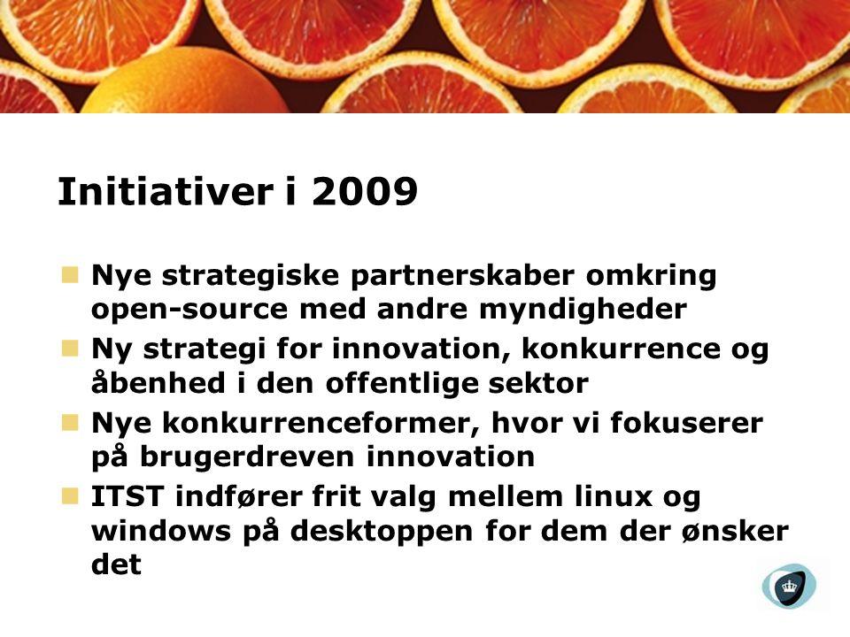 Initiativer i 2009 Nye strategiske partnerskaber omkring open-source med andre myndigheder Ny strategi for innovation, konkurrence og åbenhed i den offentlige sektor Nye konkurrenceformer, hvor vi fokuserer på brugerdreven innovation ITST indfører frit valg mellem linux og windows på desktoppen for dem der ønsker det