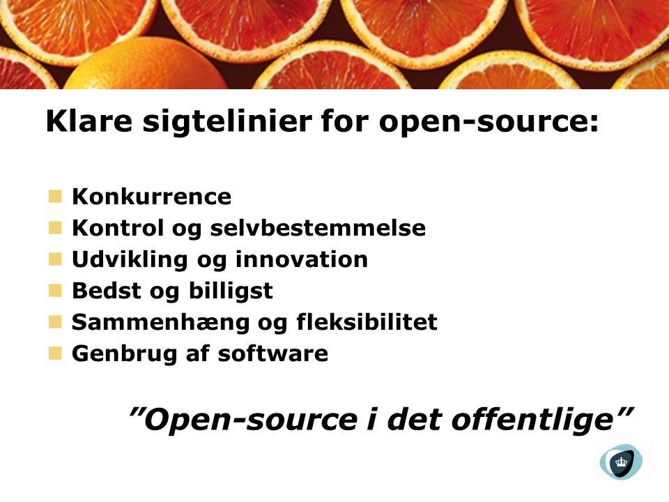 Klare sigtelinier for open-source: Konkurrence Kontrol og selvbestemmelse Udvikling og innovation Bedst og billigst Sammenhæng og fleksibilitet Genbrug af software Open-source i det offentlige