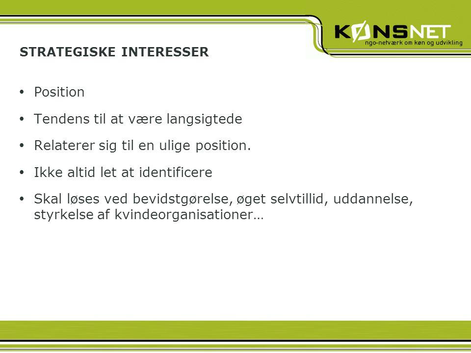 STRATEGISKE INTERESSER  Position  Tendens til at være langsigtede  Relaterer sig til en ulige position.