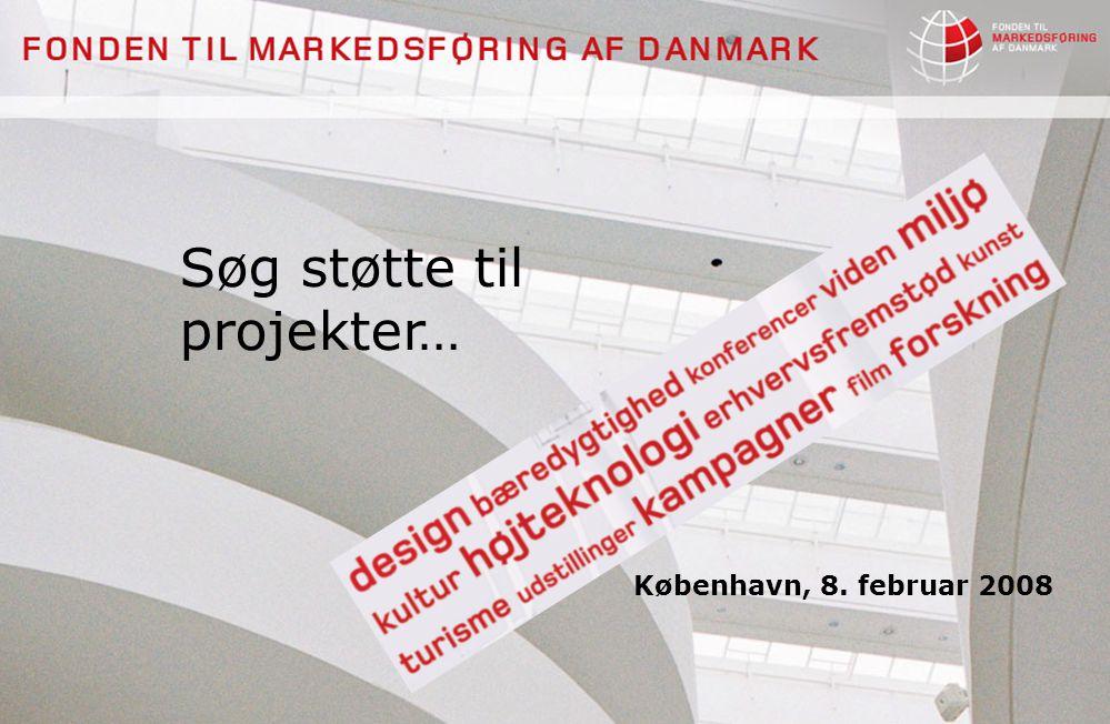 Søg støtte til projekter… København, 8. februar 2008