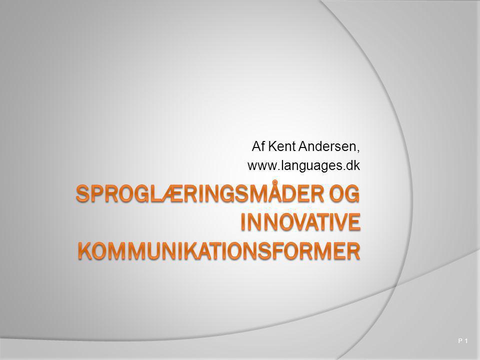 Af Kent Andersen, www.languages.dk P 1