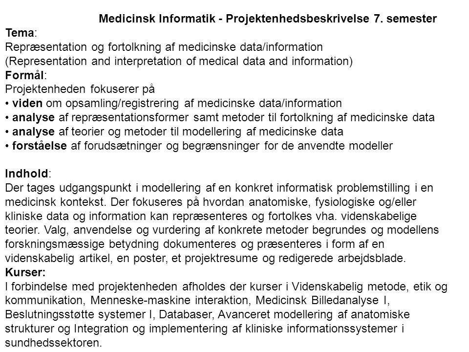 Medicinsk Informatik - Projektenhedsbeskrivelse 7.