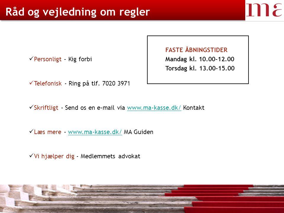 23-08-2014Magistrenes Arbejdsløshedskasse side 4 Råd og vejledning om regler Personligt - Kig forbi Telefonisk - Ring på tlf.