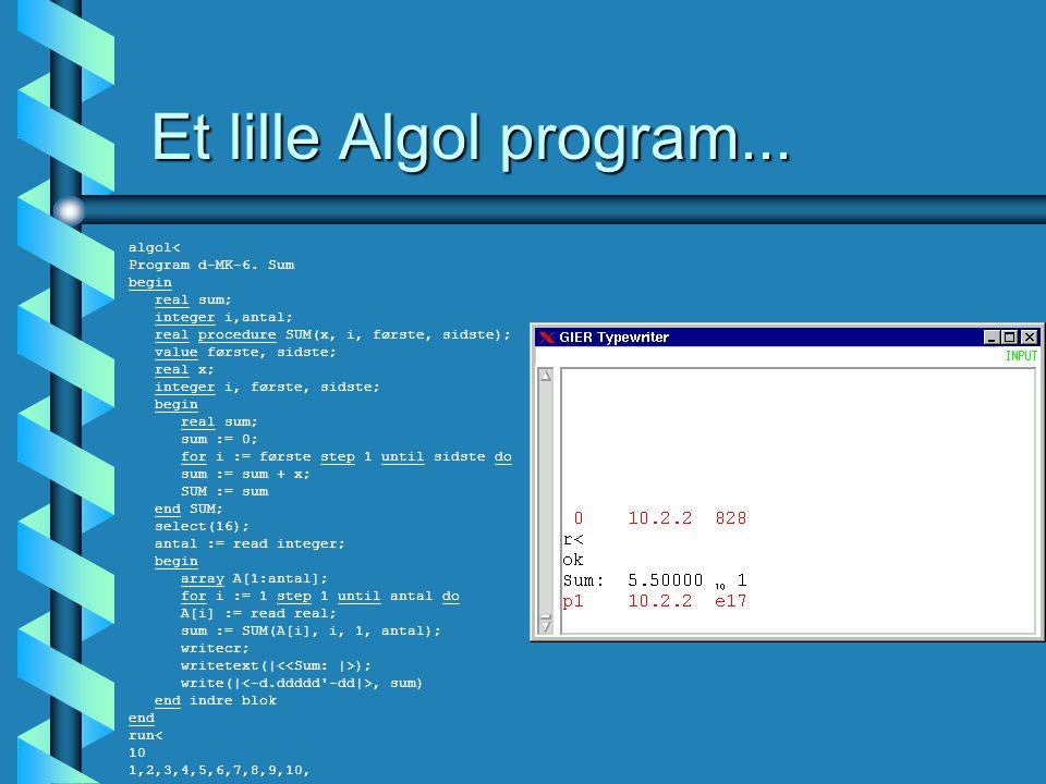 Et lille Algol program... algol< Program d-MK-6.
