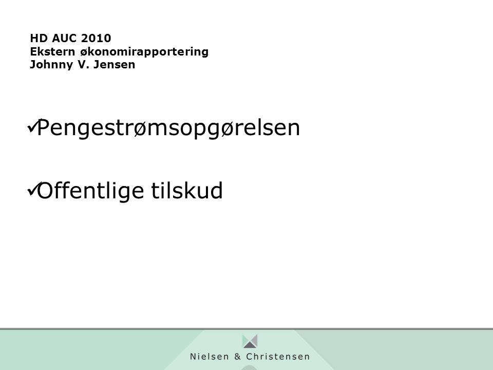 HD AUC 2010 Ekstern økonomirapportering Johnny V. Jensen Pengestrømsopgørelsen Offentlige tilskud