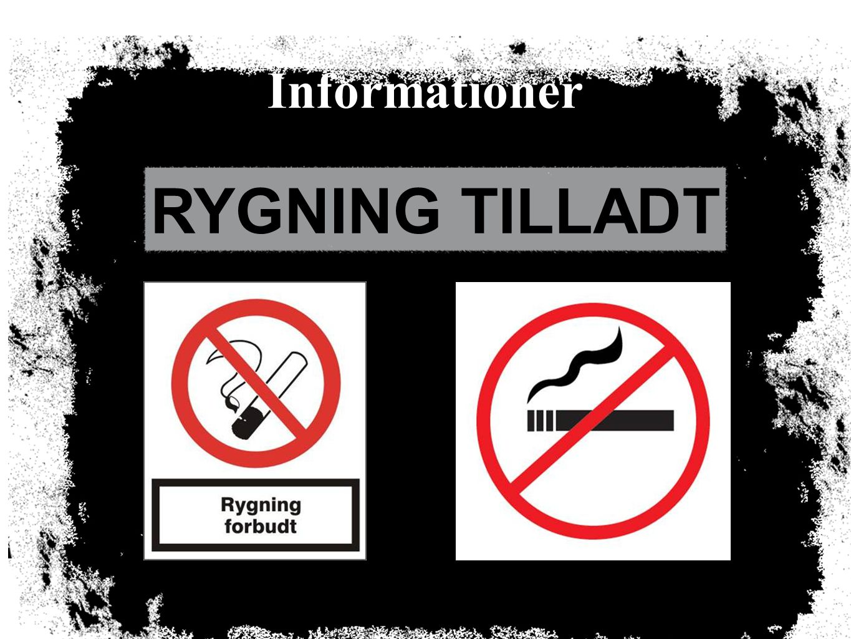 Informationer RYGNING TILLADT