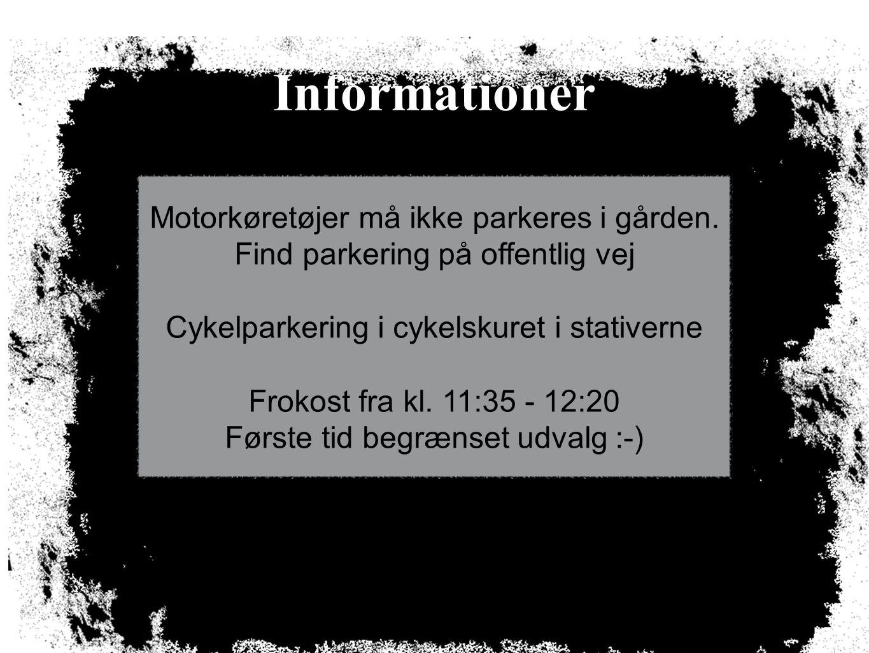 Informationer Motorkøretøjer må ikke parkeres i gården.