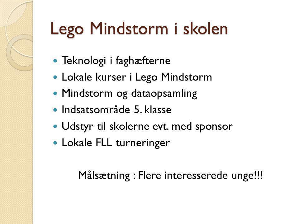 Lego Mindstorm i skolen Teknologi i faghæfterne Lokale kurser i Lego Mindstorm Mindstorm og dataopsamling Indsatsområde 5.