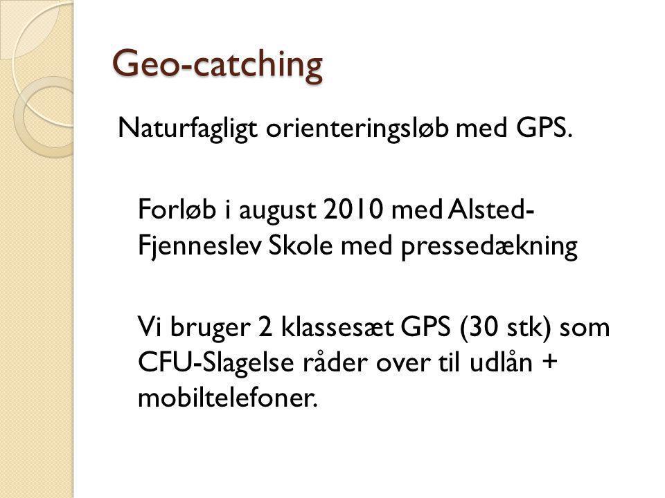 Geo-catching Naturfagligt orienteringsløb med GPS.