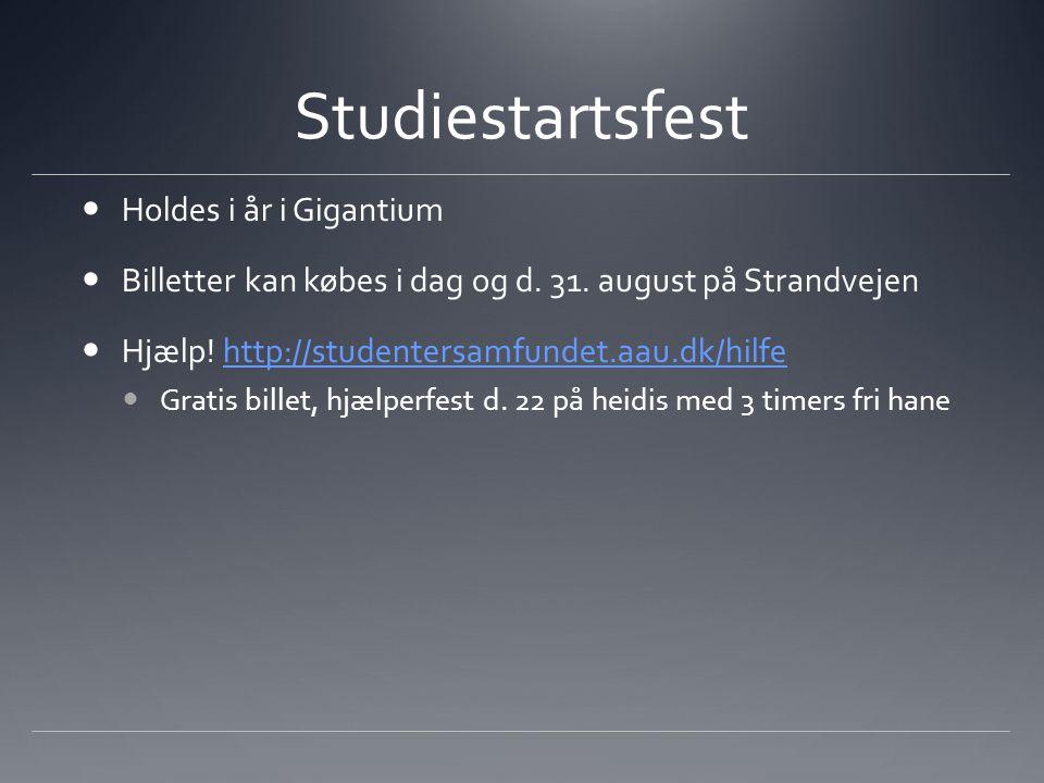 Studiestartsfest Holdes i år i Gigantium Billetter kan købes i dag og d.