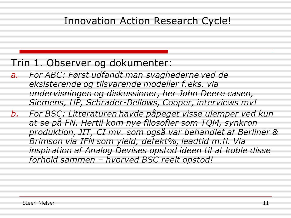 Steen Nielsen11 Innovation Action Research Cycle. Trin 1.
