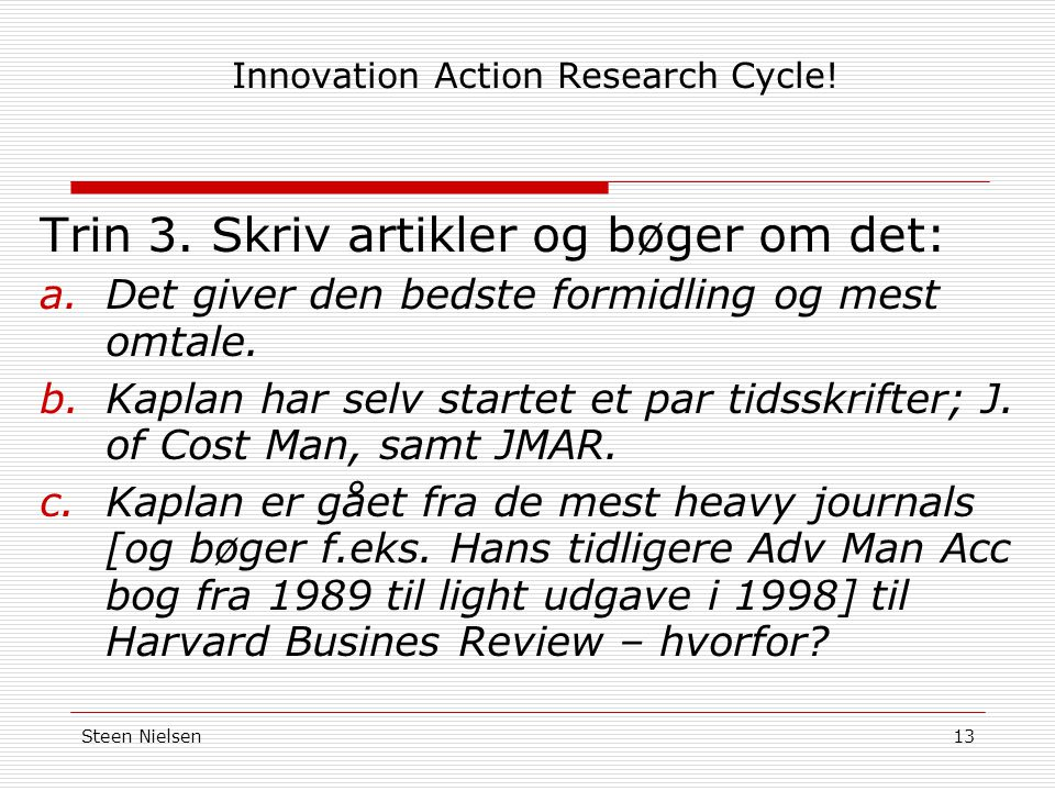 Steen Nielsen13 Innovation Action Research Cycle. Trin 3.
