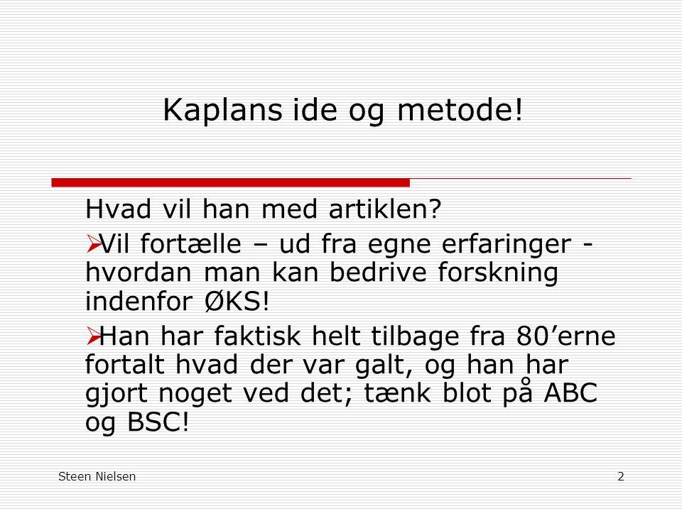 Steen Nielsen2 Kaplans ide og metode. Hvad vil han med artiklen.