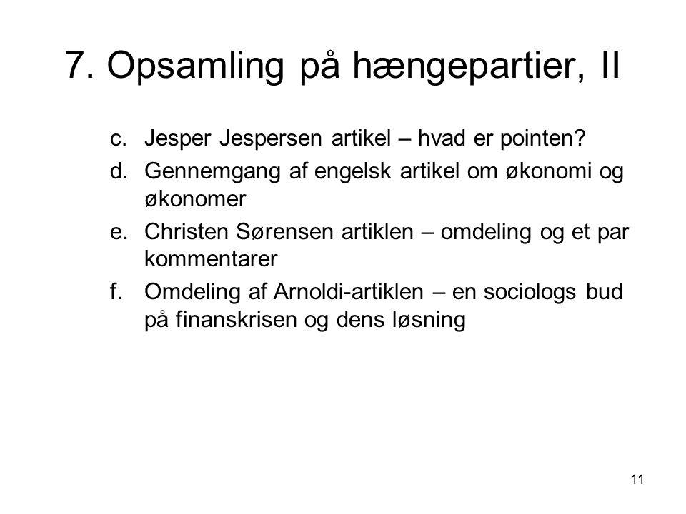 11 7. Opsamling på hængepartier, II c.Jesper Jespersen artikel – hvad er pointen.